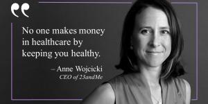 Anne Wojcicki Quote
